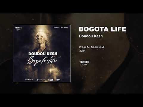 Doudou Kesh - Bogota Life
