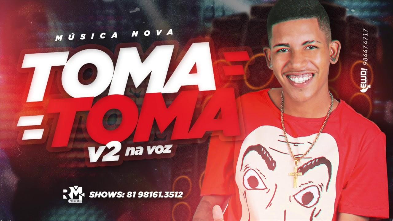 MC V2 - TOMA TOMA - MÚSICA NOVA - YouTube