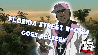 GAY THUG MAKES FLORIDA STREET NIGGA GOES WILD! [GTA V ONLINE TROLLING]