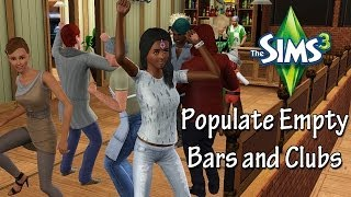 Sims 3 Tutorial - How To Populate Empty Bars And Clubs