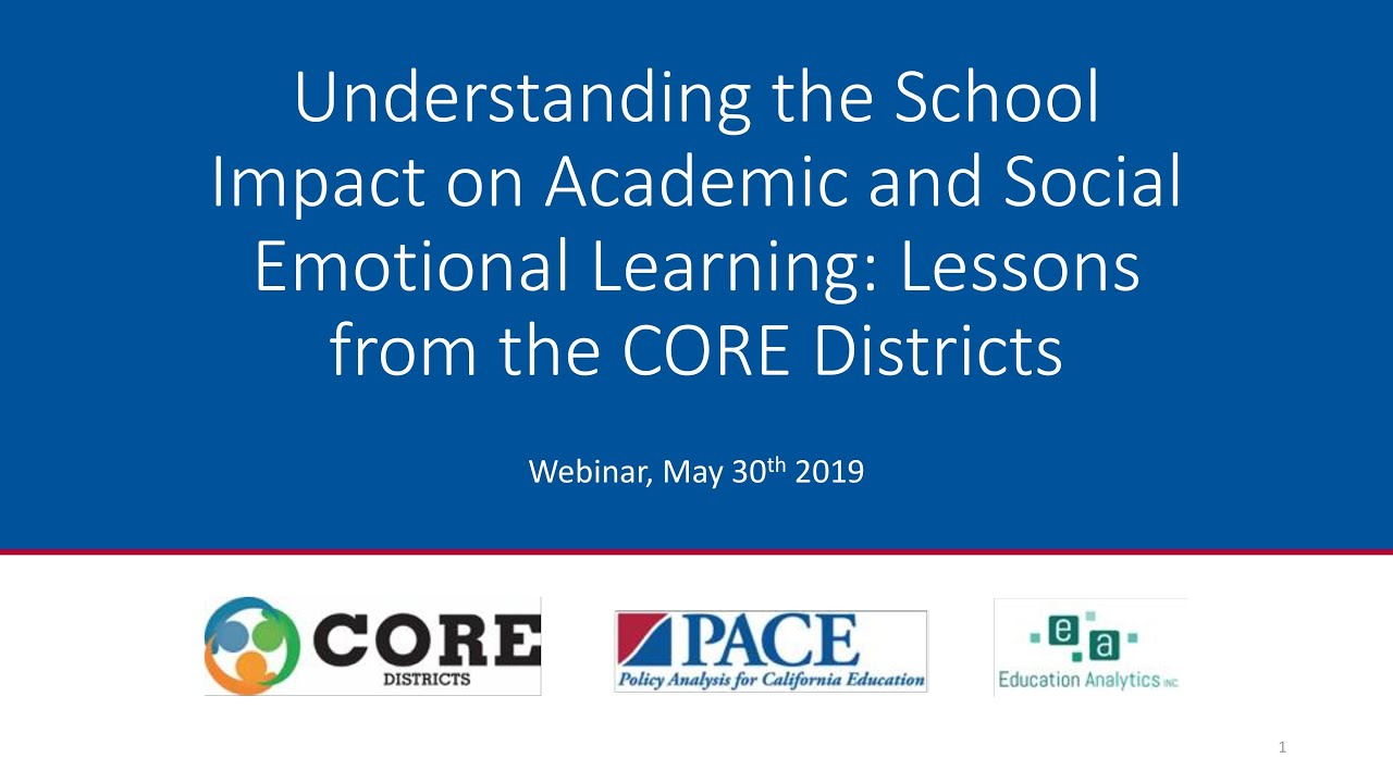 Impact Of Social Emotional Learning On >> Pace Webinar Understanding The School Impact On Academic