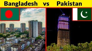 Bangladesh vs Pakistan : Which country is better? (2018)