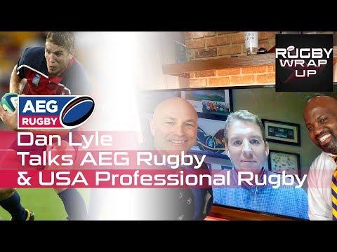 USA Rugby/Bath Legend Dan Lyle re  Pro Rugby In USA, NBC, AEG, MLR