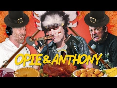 Opie & Anthony: Worst-Of - A Very Chipperson Thanksgiving (11/29/13)