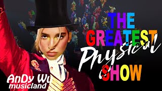 DUA LIPA - Physical / The Greatest Show (Mashup) ft. Hugh Jackman, Hwa Sa