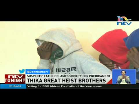 Father of sons in Thika bank robbery says 'he is not surprised'
