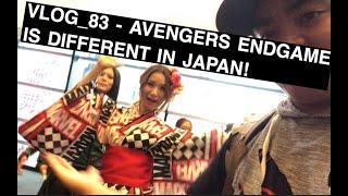 VLOG #83 - AVENGERS ENDGAME IS DIFFERENT IN JAPAN!!