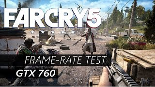 Far Cry 5 - GTX 760 - FX-8150 - 8 GB RAM - 1080p