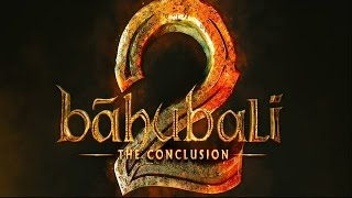Bahubali 2 | The Conclusion