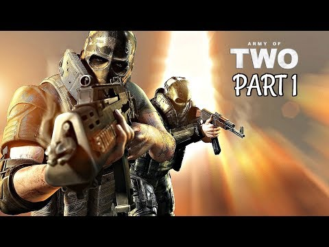 Army Of Two Walkthrough Part 1  INTRO & FIRST JOB  Xbox One Gameplay