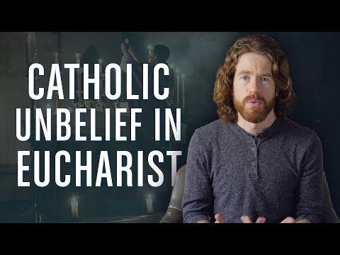 Catholic Unbelief in the Eucharist