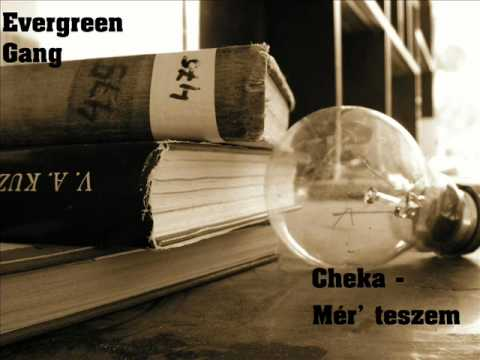 Evergreen Gang: Cheka - Mér teszem