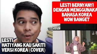 Download lagu [KUPAS] KPOP ALA LOKAL 😍 | LESTI - HATI YANG KAU SAKITI | COVER VERSI KOREA (Reaction)