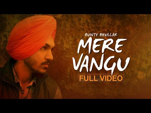 Mere Vangu : Bunty Bhullar (Full Song) Black Virus | Latest Punjabi Songs 2018