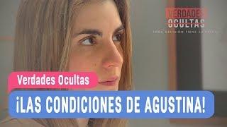 Verdades Ocultas   ¡Las condiciones de Agustina!   Mejores Momentos Capítulo 99