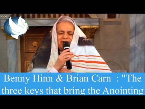 "Benny Hinn & Brian Carn : ""The three keys that bring the Anointing """