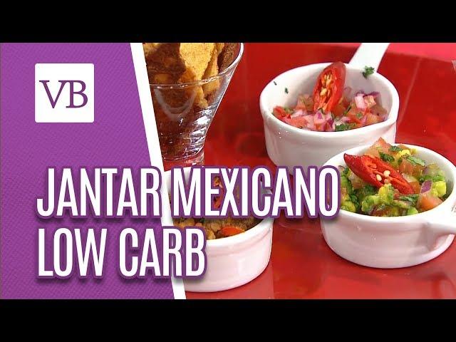 Jantar mexicano Low Carb - Você Bonita (31/01/19)