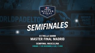 DIRECTO - Semifinal Masculina | Master Final Madrid 2016 | World Padel Tour
