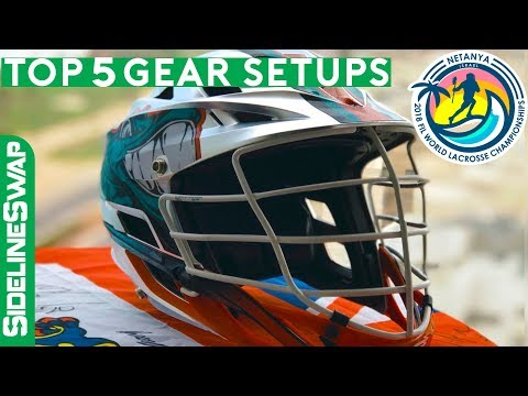 Top Five Gear Setups   2018 Lacrosse World Games