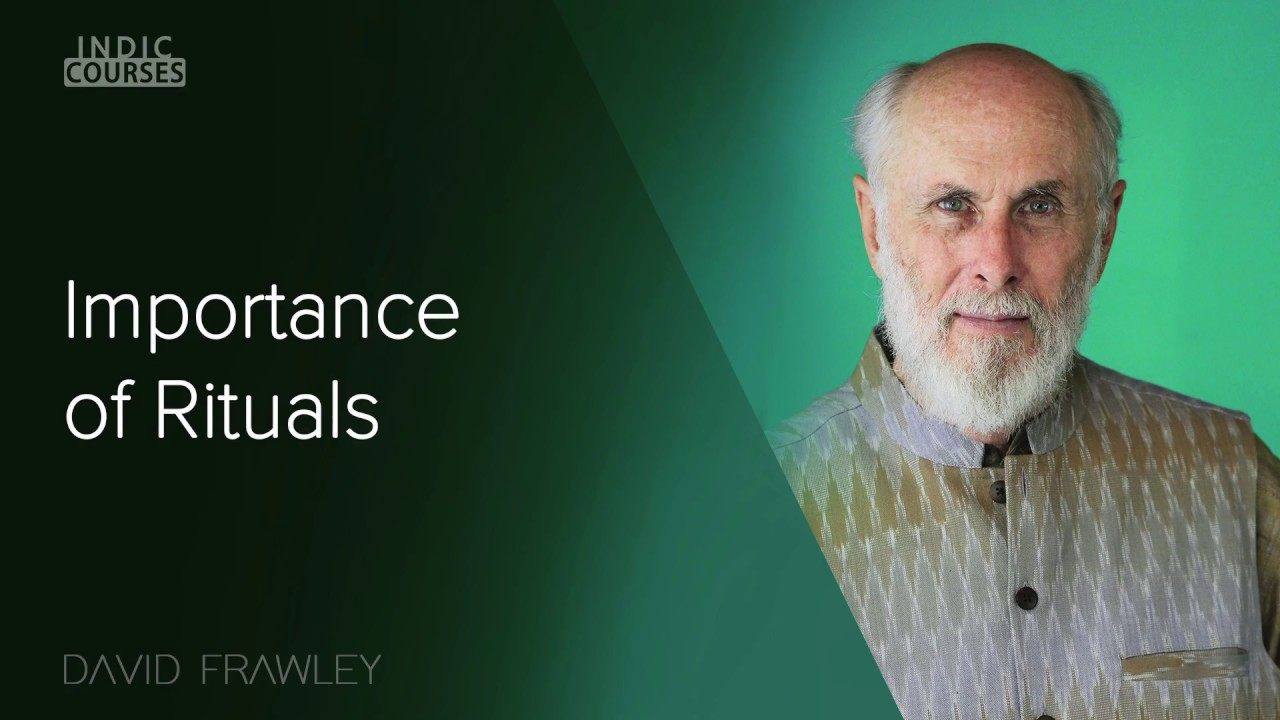 Importance of Rituals - David Frawley - #IndicCourses