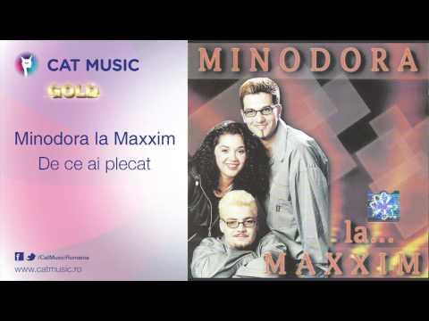 Minodora la Maxxim - De ce ai plecat