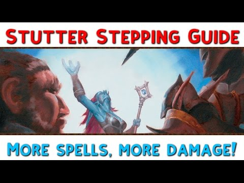 Stutter Stepping Guide - More Spells, More Damage!