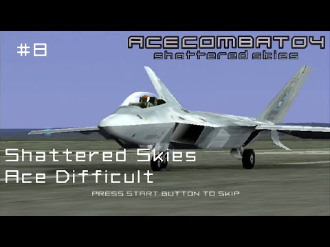 Mission 8: Shattered Skies (Ace Difficult) - Ace Combat 04 - 60 FPS