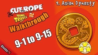 Cut The Rope Time Travel - Asian Dynasty Walkthrough Levels 9-1 to 9-15 (3 Stars)