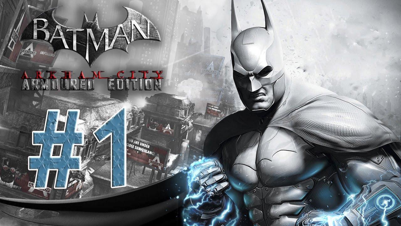 Batman arkham city - Armored Edition Walkthrough Part 1 ...