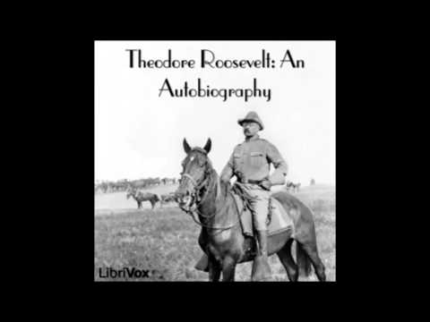 Autobiography of Theodore Roosevelt (Audio Book) Social and Industrial Justice, pt 3