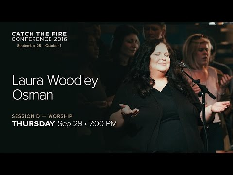 Catch The Fire Conference 2016 - Session D Worship - Laura Woodley Osman & Benjamin Jackson