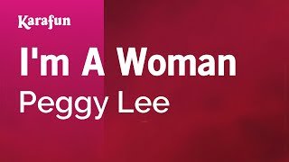 I'm a Woman - Peggy Lee | Karaoke Version | KaraFun