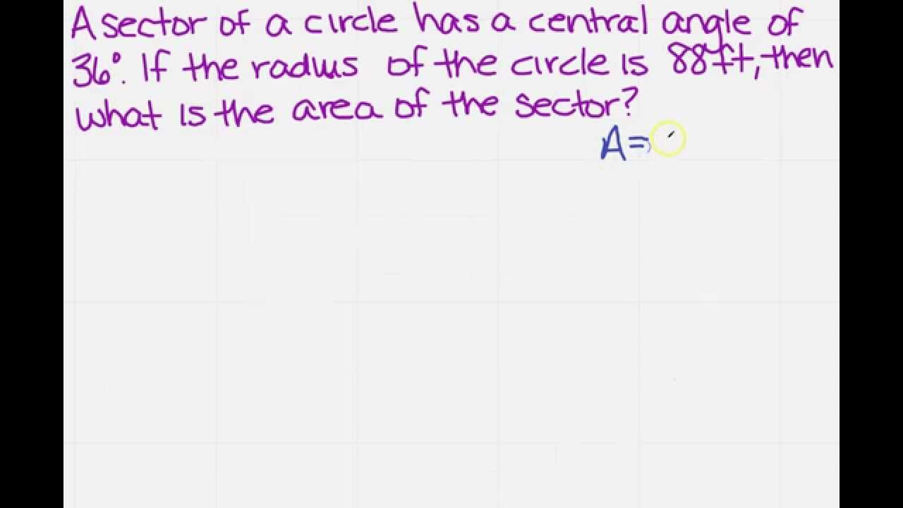Given A Central Angle Of A Sector And A Radius Find Area Of Sector