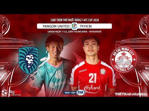 Soi kèo AFC Cup: Yangon United vs TP.HCM (16h00 ngày 11/2). Trực tiếp FOX Sports