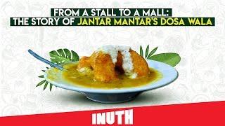 The Story Of Delhi's Jantar Mantar Dosa Wala
