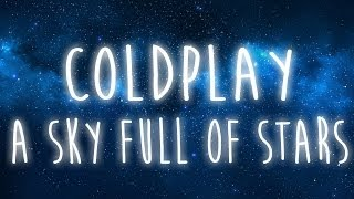 a sky full of stars coldplay lyric video