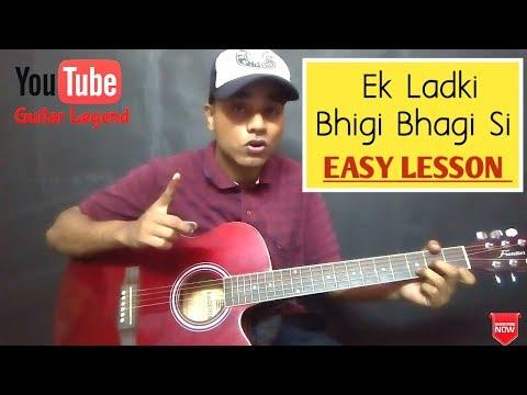 Ek Ladki Bhigi Bhagi Si Guitar Chords Lesson | Cover - Easy Tutorial For Beginners