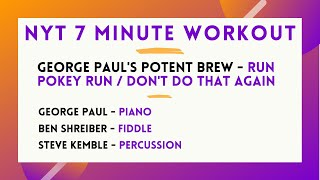 7 Min Workout -  Potent Brew - Run Pokey Run / Don't Do That Again