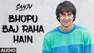 SANJU - Bhopu Baj Raha Hai Chords and Lyrics