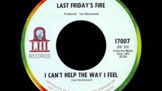 Last Friday's Fire - I Can't Help the Way I Feel