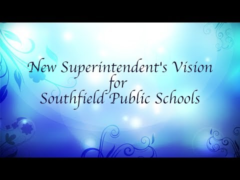 New Superintendent's Vision for Southfield Public Schools