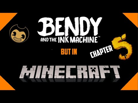 """Bendy And The Ink Machine But In Minecraft Chapter 5 """"The Last Reel"""""""