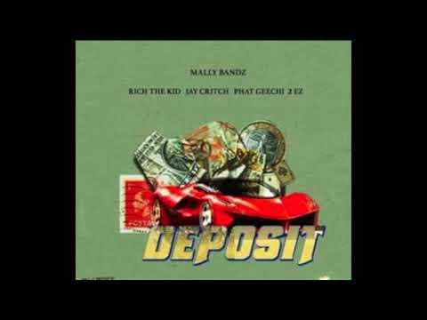Deposit (feat. Rich The Kid, Mally Bandz, 2Ez, Jay Critch, Phat Geechi) prod: Lord unknown