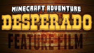 Minecraft Adventure - Desperado (feature film)