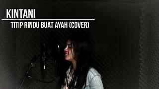 Download Kintani   Titip Rindu Buat Ayah Cover