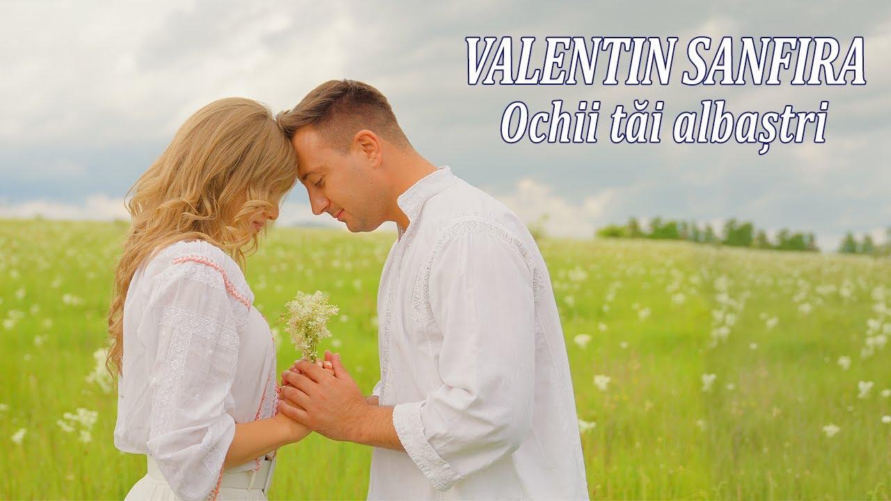 Valentin Sanfira - Ochii tăi albaștri ❤️