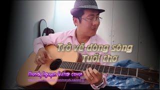 Trở về dòng sông tuổi thơ - Hoàng Hiệp - Mendy Nguyễn Guitar cover