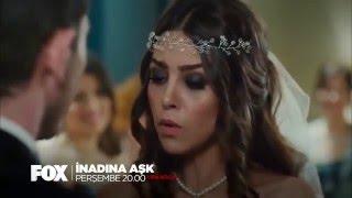 Inadina Ask 27 bolum fragman 1/Любовь Назло