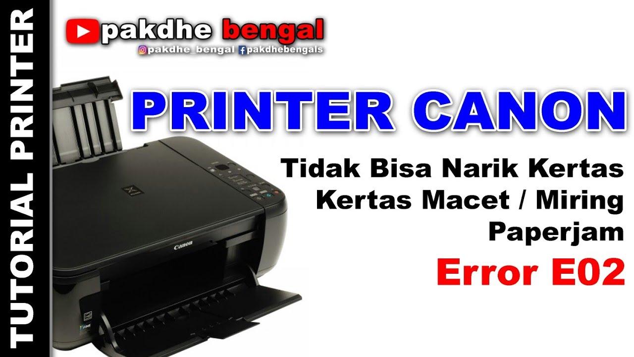 Printer Canon Mp287 Kertasnya Macet Printer Canon Tidak Bisa Narik Kertas Youtube