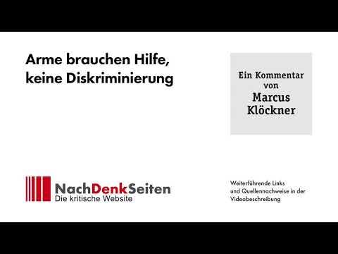 Arme brauchen Hilfe, keine Diskriminierung | Marcus Klöckner | NachDenkSeiten-Podcast